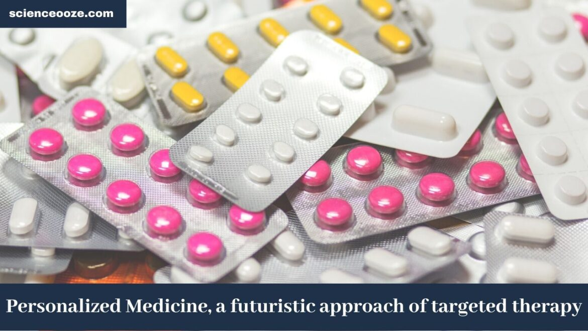 Personalized Medicine, a futuristic approach of targeted therapy