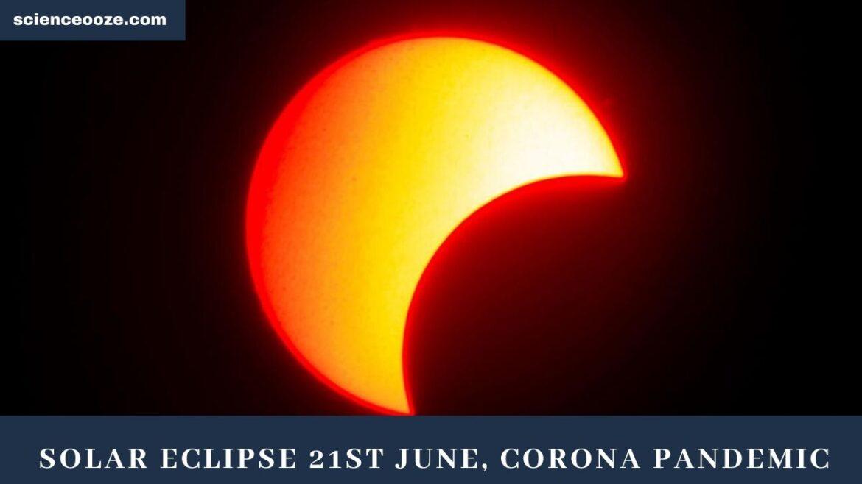 Solar eclipse 21st June, Corona Pandemic
