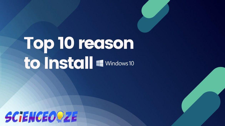 Top 10 reason to Install Windows 10